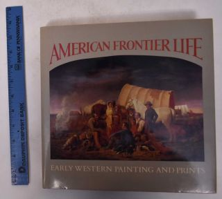 American Frontier Life: Early Western Painting and Prints