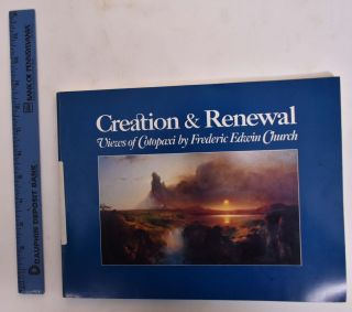 Creation & Renewal: Views of Cotapaxi by Frederic Edwin Church. Charles C. Eldredge, Katherine...