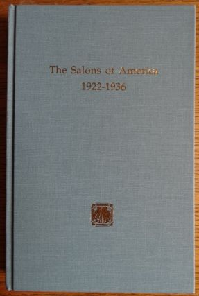 The Salons of America 1922-1936. Clark S. Marlor