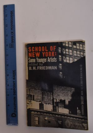 School of New York: Some Younger Artists. B. H. Friedman, and introduction