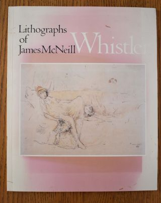 Lithographs of James McNeill Whistler, from the Collection of Steven Louis Block. Susan Hobbs
